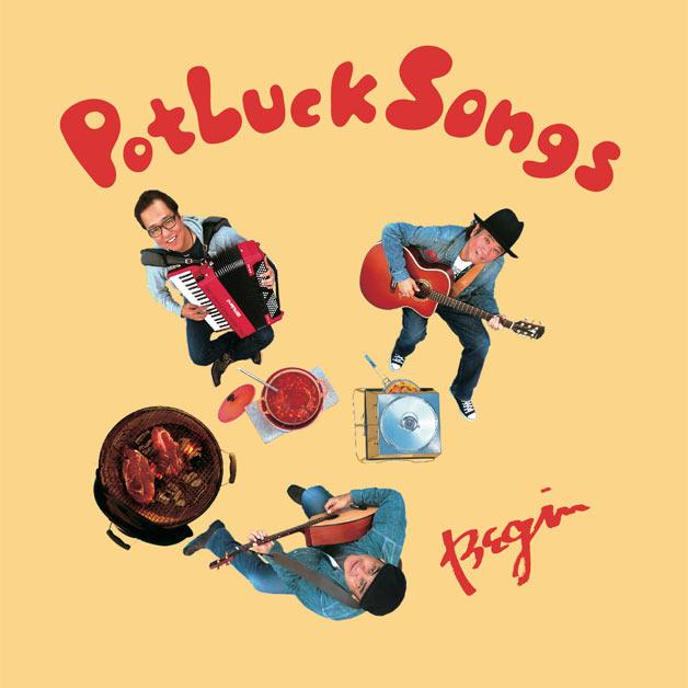 BEGIN「Potluck Songs」